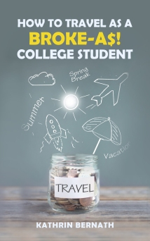 How To Travel As A Broke-Ass College Student